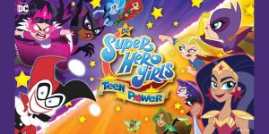 SOSE FÉLJ! DC SUPER HERO GIRLS: TEEN POWER  A HÉTEN JELENIK MEG NINTENDO SWITCH KONZOLRA